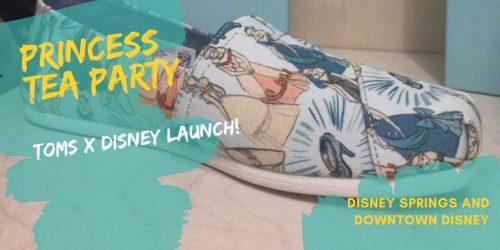 Disney x Toms Princess Tea Party Events