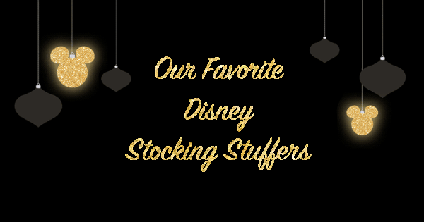 Favorite Disney Stocking Stuffers